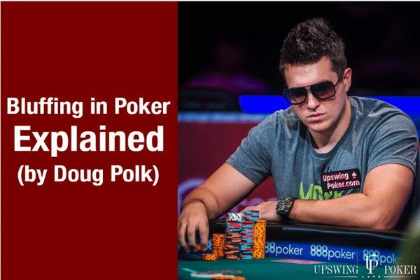 【6upoker】Doug Polk解释德州扑克中的诈唬